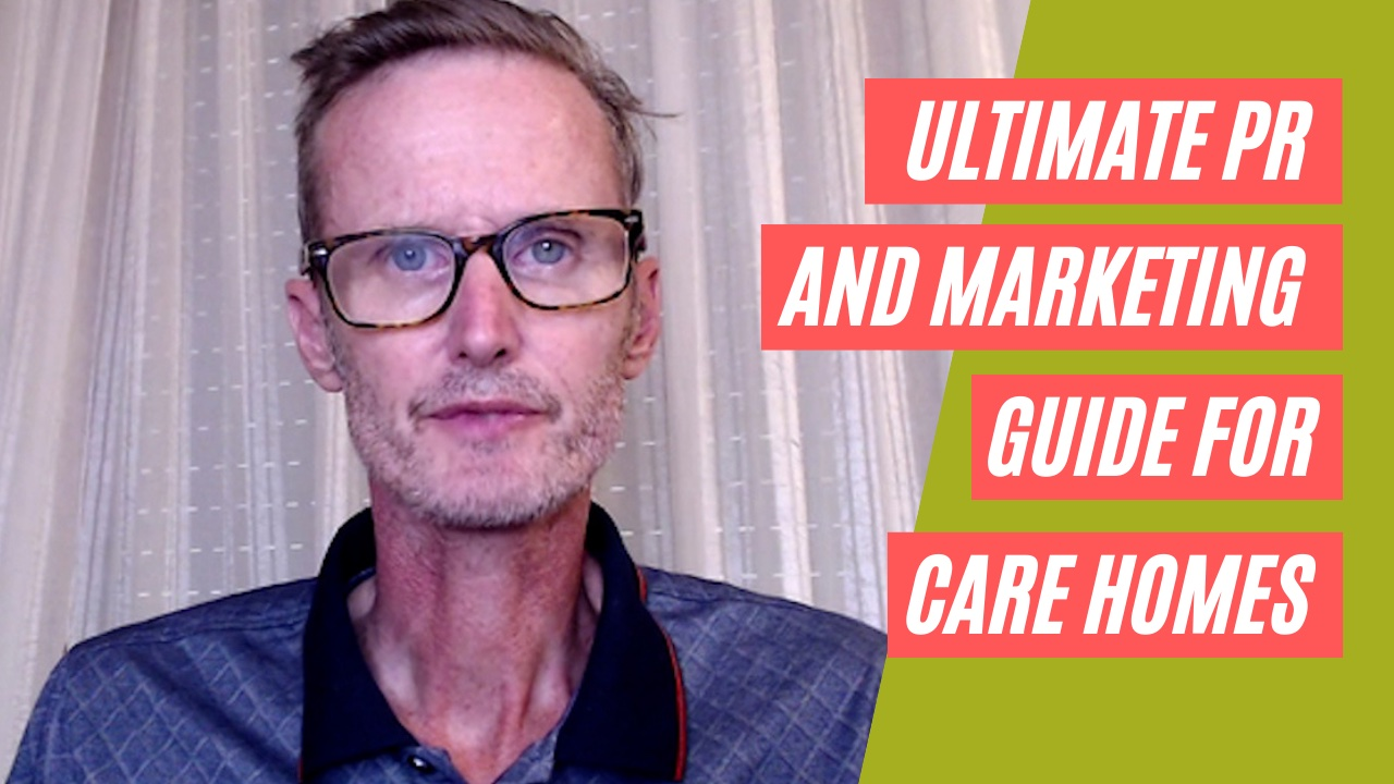 The Ultimate PR And Marketing Guide For Care Homes